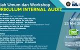 "Kuliah Umum dan Workshop ""Kurikulum Internal Audit"""